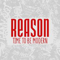 REASON Time to be modern
